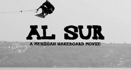 Al Sur – A Mexican Wakeboard Movie